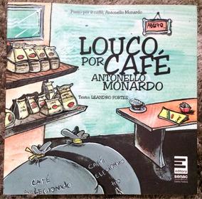 Livro Louco Por Café - Antonello Monardo - Editora Senac