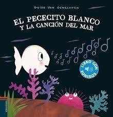 El Pecesito Blanco Y La Canción Del Mar - Guido Van Genechte