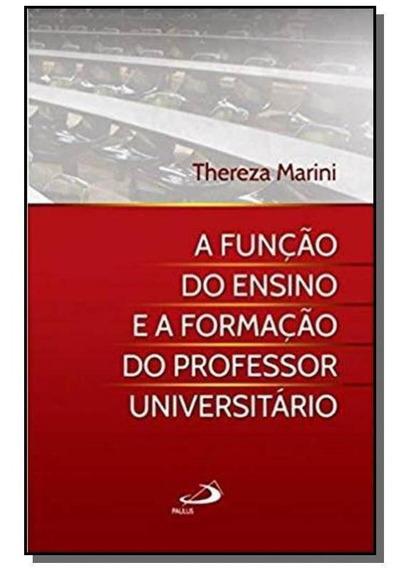 A Função Do Ensino E A Formação Do Professor Universitário
