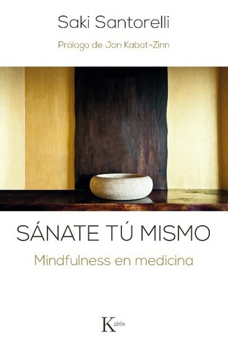 Imagen 1 de 3 de Sanate Tu Mismo - Mindfulness, Saki Santorelli, Kairós