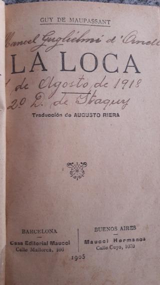 Livro La Loca Guy De Maupassant 1905 Raro