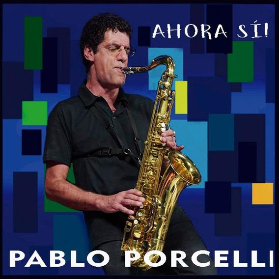 Cd Pablo Porcelli Ahora Sí!