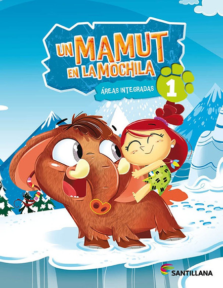 Un Mamut En La Mochila 1 - Santillana