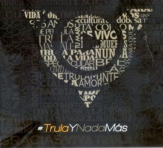 Tru La La - Trula Y Nada Mas Cd 2015 - Los Chiquibum