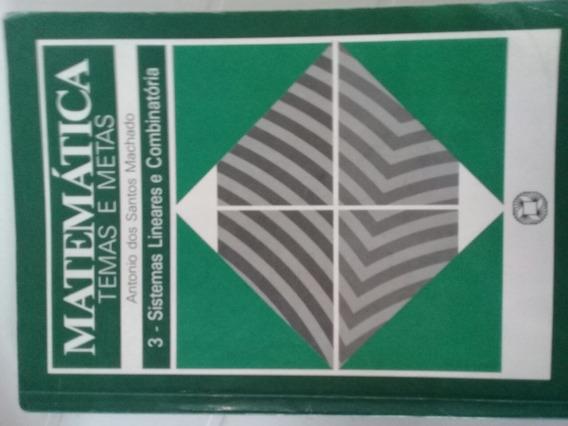 Matemática Temas E Meta - 3 Sistemas Lineares E Combinatória