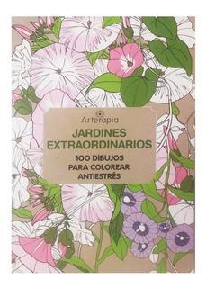 Jardínes Extraordinarios - Ed Ateneo - Meditacion Antiestres