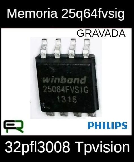 Memoria 25q64fvsig Gravada P/ Tv Philips 32pfl3008 Tpvision