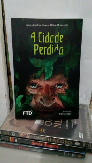 A Cidade Perdida 2014 1ª Ed Ftd Álvaro Cardoso Gomes Milton