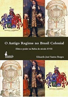 O Antigo Regime No Brasil Coloni. Envío Gratis 25 Días