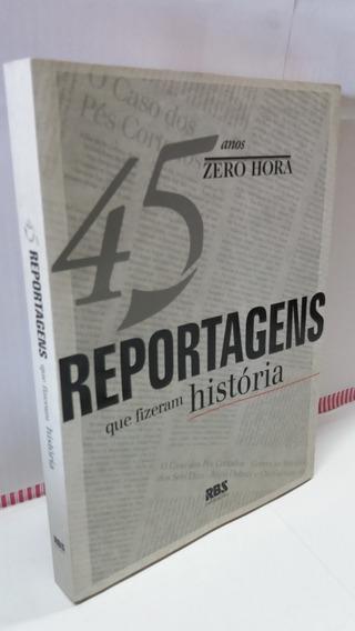 Livro 45 Anos Reportagens Que Fizeram História +cd Zero Hora