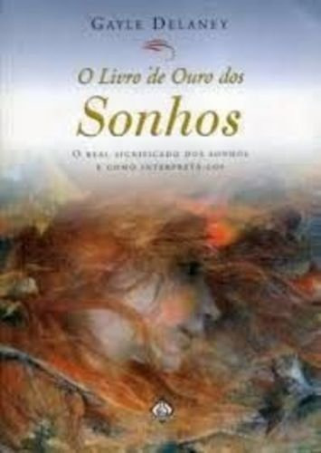 Livro O Livro De Ouro Dos Sonhos Gayle Delaney