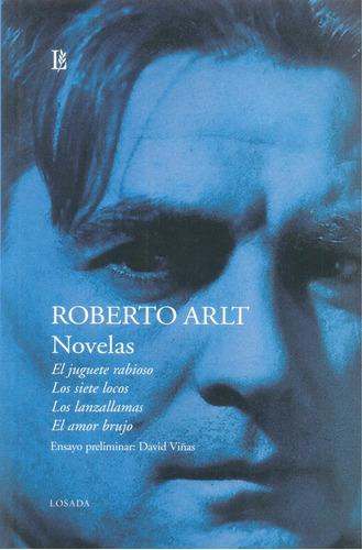 Novelas. Roberto Arlt - Losada