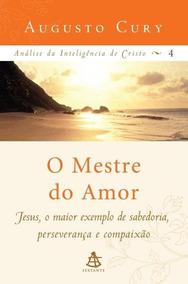 O Mestre Do Amor - Análise Da Inteligência De Cristo Vol- 4