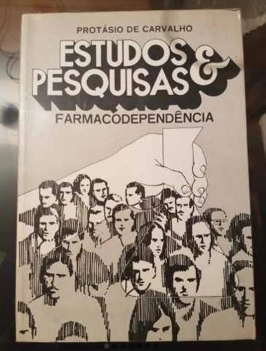 Livro Estudos Pesquisas Farmacodependência Protásio Carvalho