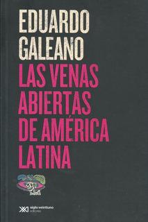 Las Venas Abiertas De América Latina - Eduardo Galeano Libro