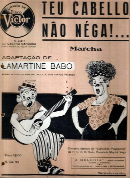 Partitura 1932 - Teu Cabelo Não Nega - Lamartine Babo