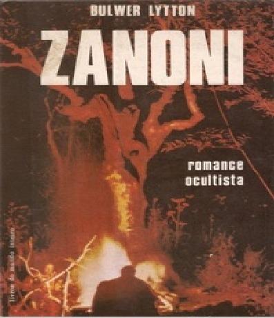 Livro Zanoni Romance Ocultista E. Bulwer Lytton Ed 1972 Rara