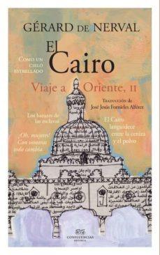 Imagen 1 de 3 de El Cairo - Viaje A Oriente Vol. Ii, De Nerval, Confluencia