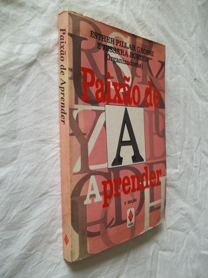 Livro - Paixão De Aprender - Esther Pillar E Jussara Bordin