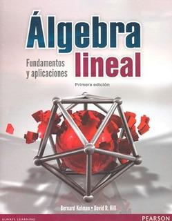 Álgebra Lineal. Fundamentos Y Aplicaciones Autor Kolman