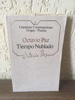 Tiempo Nublado - Octavio Paz. Planeta.