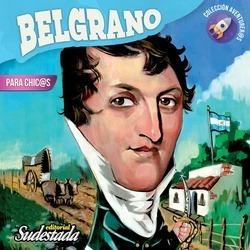 Manuel Belgrano Para Chicas Y Chicos Ed Sudestada