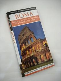 Guia De Roma: Roma:guia E Mapa:a Cidade Na Palma Da Mão
