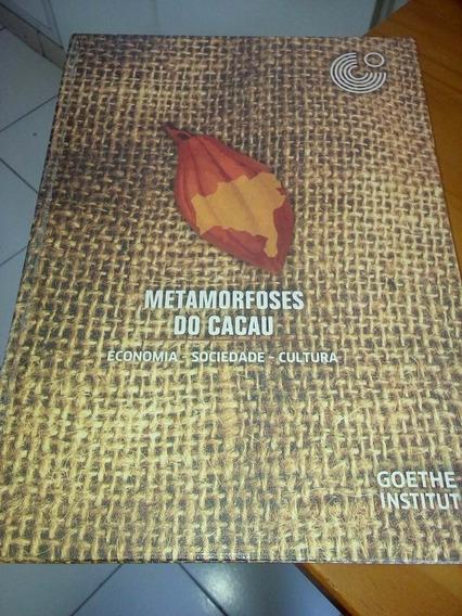 Metamorfoses Do Cacau Economia Sociedade Cultura #