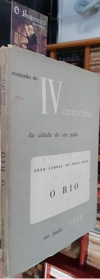 O Rio - João Cabral De Melo Neto - 1ª Edição Comercial