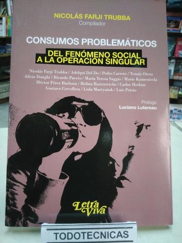 Imagen 1 de 4 de Consumos Problematicos Del Fenomeno Social A Singular   -lv-