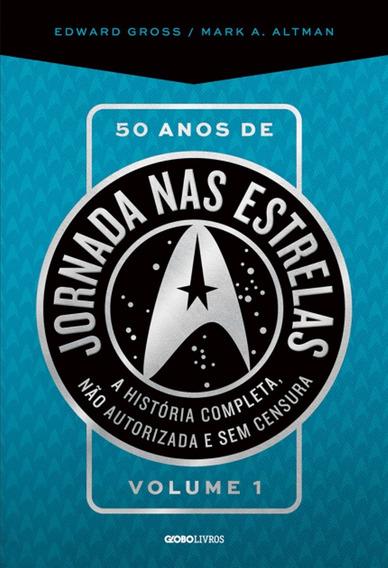 Livro: 50 Anos De Jornada Nas Estrelas Vol.01 Edward Gross