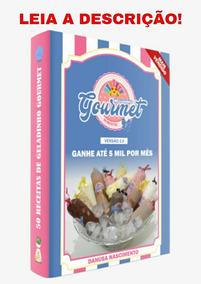 95 Receitas De Geladinhos Gourmet + Bônus Especias