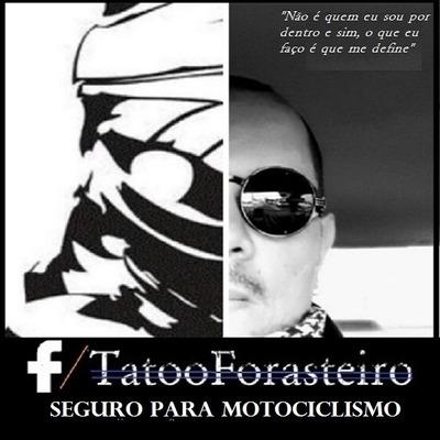 Tatoo Forasteiro - Seguro & Motociclimo