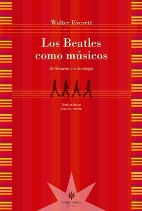 Los Beatles Como Músicos - Walter Everett  - Lu Reads