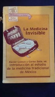 La Medicina Invisible.