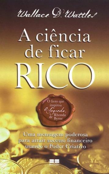 Livro A Ciência De Ficar Rico Wallace D Wattles Envio Rápido