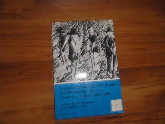 Livro: A Colonização Em São Pedro Do Rio Grande Do Sul