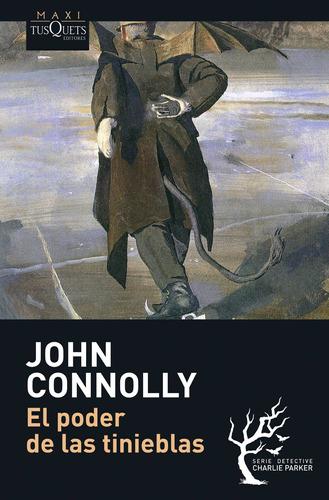 Imagen 1 de 3 de El Poder De Las Tinieblas De John Connolly - Tusquets