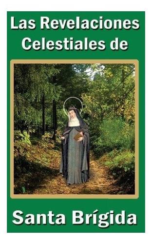 Las Revelaciones Celest. De Santa Brígida Tomo 2 [libro]