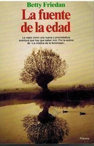 Livro La Fuente De La Edad Betty Friedan