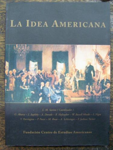 La Idea Americana * Fundacion Centro Estudios Americanos *