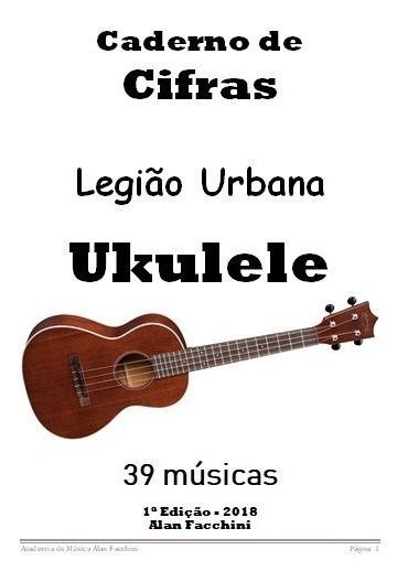 Cifras Ukulele Legião Urbana Impresso 39 Músicas