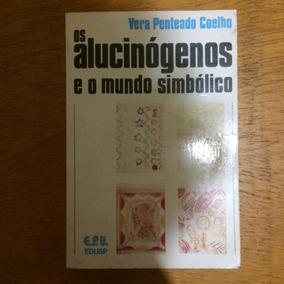 Livro: Os Alucinógenos E O Mundo Simbólico