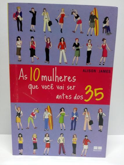 Livro As 10 Mulheres Que Você Vai Ser Antes Dos 35