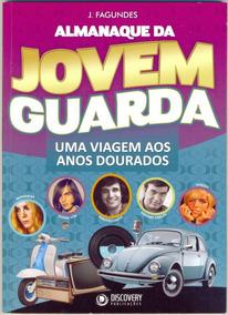 Livro - Almanaque Da Jovem Guarda - Uma Viagem - J Fagundes