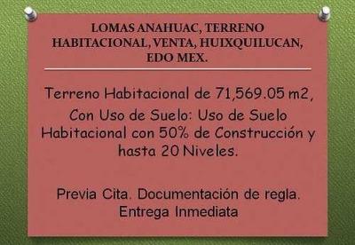 Lomas De Anahuac, Terreno Habitacional, Venta, Huixquilucan, Edo Mex.