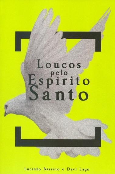 Livro Lúcio Barreto - Loucos Pelo Espírito Santo