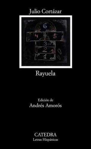 Rayuela - Julio Cortázar Cátedra