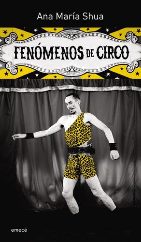 Imagen 1 de 3 de Fenómenos De Circo De Ana María Shua - Emecé