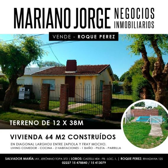 Vivienda 64 M2 Construidos. Terreno 12m X 38m - Roque Pérez
